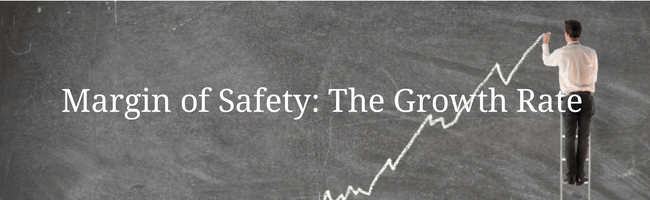 How to Invest: Margin of Safety- The Growth Rate